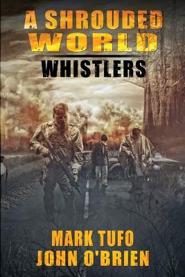 A Shrouded World - Whistlers by John O'Brien, Mark Tufo