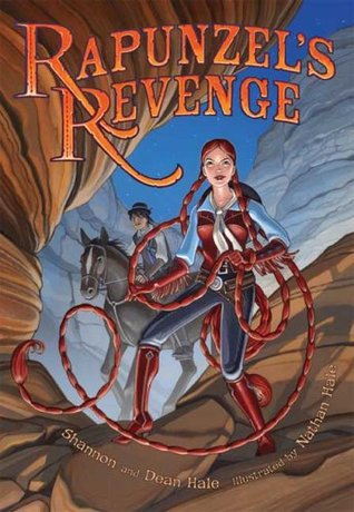 Rapunzel's Revenge by Shannon Hale, Dean Hale, Nathan Hale