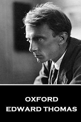 Edward Thomas - Oxford by Edward Thomas