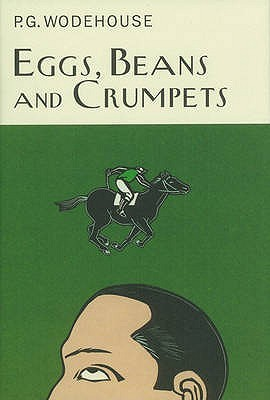 Eggs, Beans, and Crumpets by P.G. Wodehouse