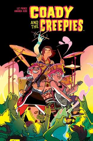 Coady and The Creepies by Hannah Fisher, Liz Prince, Jim Campbell, Amanda Kirk