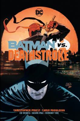 Batman vs. Deathstroke by Christopher Priest