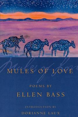 Mules of Love: Poems by Ellen Bass