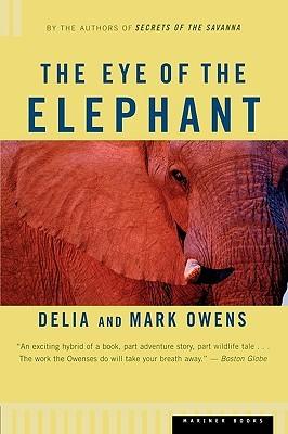 The Eye of the Elephant by Delia Owens, Mark Owens
