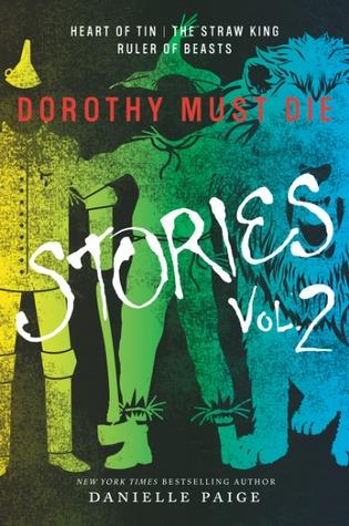 Dorothy Must Die: Stories Vol. 2 by Danielle Paige