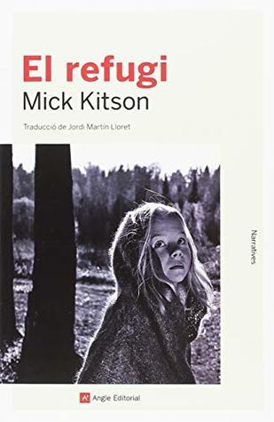 El refugi by Mick Kitson
