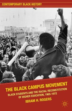 The Black Campus Movement (Contemporary Black History) by Ibram X. Kendi, Ibram H. Rogers