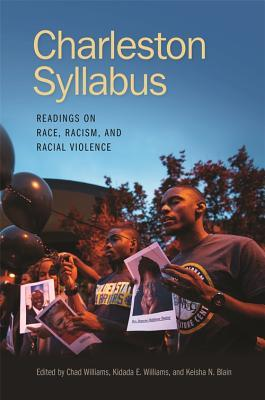 Charleston Syllabus: Readings on Race, Racism, and Racial Violence by Kidada Williams, Chad Williams, Keisha N. Blain