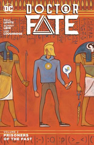 Doctor Fate, Vol. 2: Prisoners of the Past by Sonny Liew, Paul Levitz