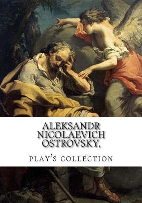 Aleksandr Nicolaevich Ostrovsky, play's collection by Constance Garnett, Aleksandr Nicolaevich Ostrovsky, George Rapall Noyes