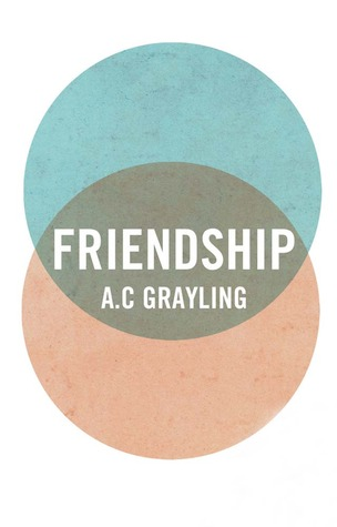 Friendship by A.C. Grayling