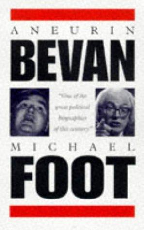 Aneurin Bevan, 1897-1960 by Michael Foot
