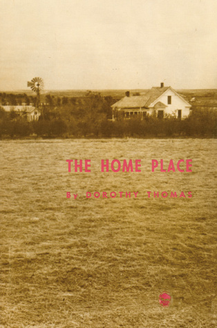 The Home Place by Dorothy Thomas, Ruth Chrisman Gannett