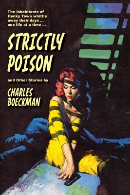 Strictly Poison: and Other Stories by Rich Harvey, Charles Boeckman