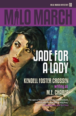 Milo March #10: Jade for a Lady by Kendell Foster Crossen, M. E. Chaber
