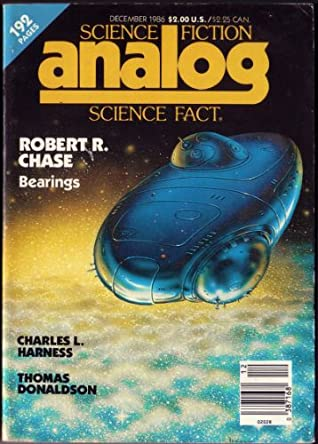 Analog Science Fiction and Fact, December 1986 by Stanley Schmidt, Anthony R. Lewis, Robert R. Chase, Thomas Donaldson, Laurence M. Janifer, Bill Earls, Michael F. Flynn, Matthew J. Costello, Thomas A. Easton, Rick Cook, Jay Kay Klein, G. Harry Stine, Charles L. Harness, P.M. Fergusson
