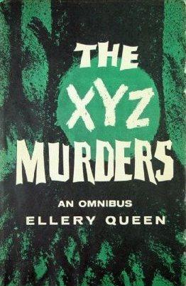 The XYZ Murders by Barnaby Ross, Ellery Queen