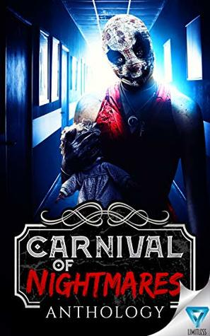 Carnival Of Nightmares (Creepiest Show On Earth Book 2) by Christina Bergling, Erin Lee, Rob Smales, Chris P. Clay, Lisa Acerbo, Stacey Longo, Jim Ody, Joshua Macmillan, Samie Sands, Bradon Nave