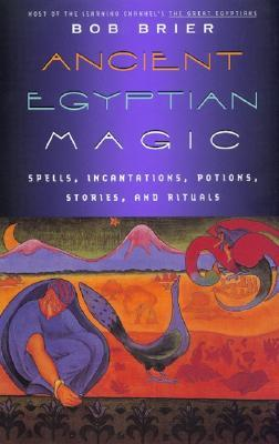 Ancient Egyptian Magic by Bob Brier