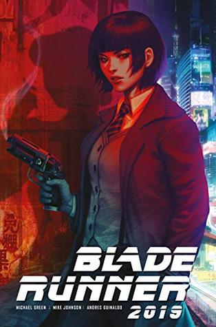 Blade Runner 2019 #1 by Michael Green, Andres Guinaldo, Mike Johnson