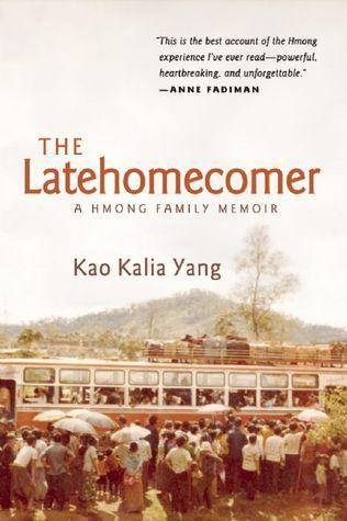 The Latehomecomer: A Hmong Family Memoir by Kao Kalia Yang