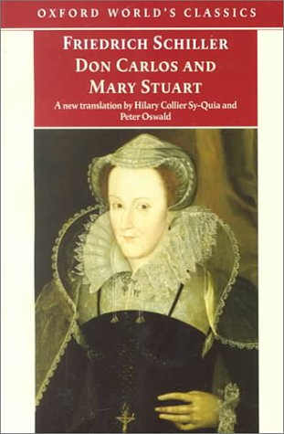 Don Carlos and Mary Stuart by Hilary Collier Sy-Quia, Peter Oswald, Friedrich Schiller
