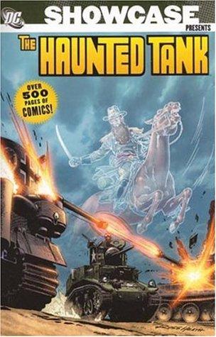 Showcase Presents: The Haunted Tank, Vol. 1 by Jerry Grandenetti, Jack Abel, Russ Heath, Irv Novick, Robert Kanigher, Joe Kubert