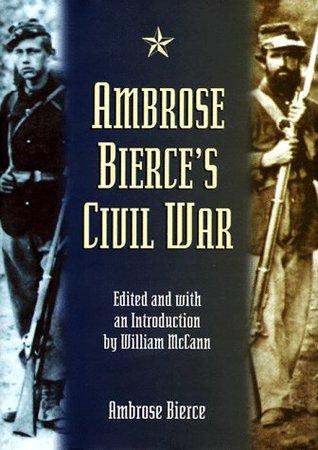 Ambrose Bierce's Civil War by William McCann, Ambrose Bierce