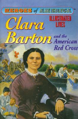 Clara Barton and the American Red Cross (Heroes of America) by Pablo Marcos, Eve Marko