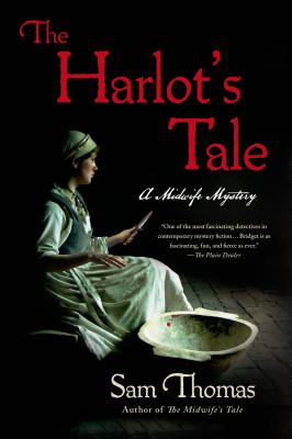 The Harlot's Tale: A Midwife Mystery by Sam Thomas