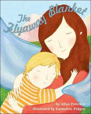 The Flyaway Blanket by Allan Peterkin, Emmeline Pidgen