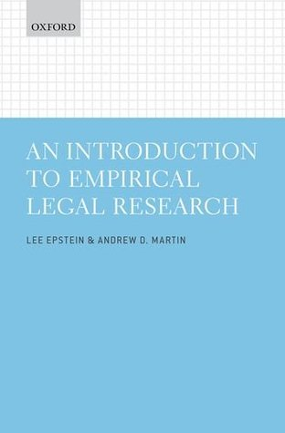 An Introduction to Empirical Legal Research by Lee Epstein, Andrew D. Martin