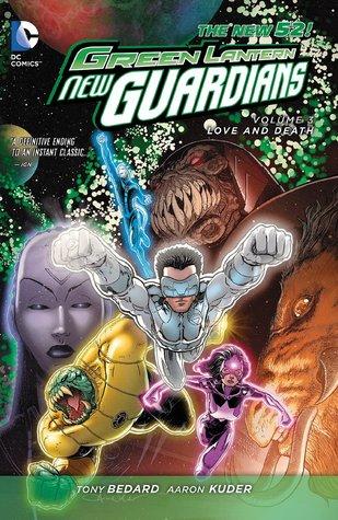 Green Lantern: New Guardians, Volume 3: Love and Death by Tony Bedard, Aaron Kuder