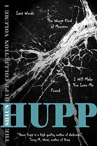 The Shaun Hupp Collection: Volume 1 by Shaun Hupp