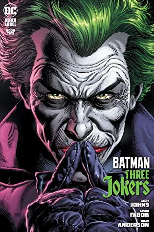 Batman: Three Jokers (2020) #2 by Jason Fabok, Geoff Johns, Brad Anderson