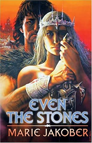 Even the Stones by Marie Jakober