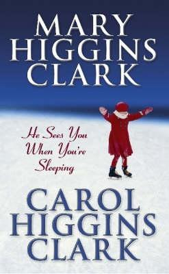 He Sees You When You're Sleeping by Mary Higgins Clark, Carol Higgins Clark