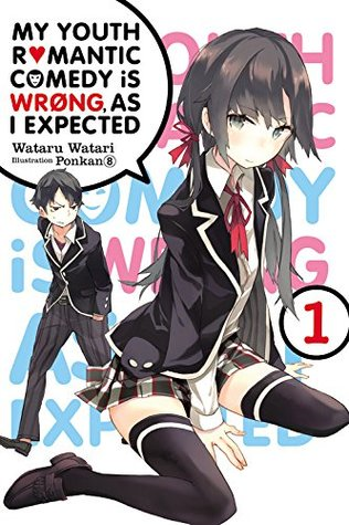 My Youth Romantic Comedy Is Wrong, As I Expected, Vol. 1 (light novel) by Wataru Watari