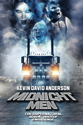 Midnight Men: The Supernatural Adventures of Earl and Dale by Kevin David Anderson
