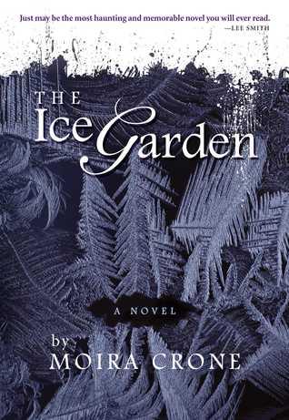 The Ice Garden by Moira Crone