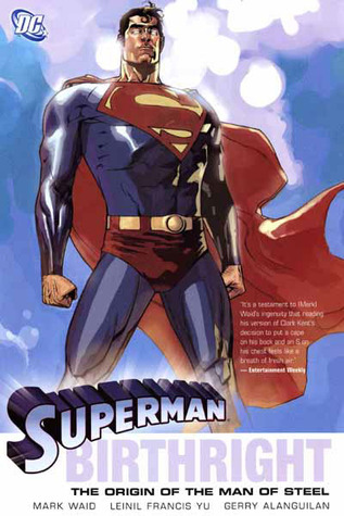 Superman: Birthright by Alfred Gough, Mark Waid, Miles Millar, Leinil Francis Yu, Dave McCaig, Gerry Alanguilan