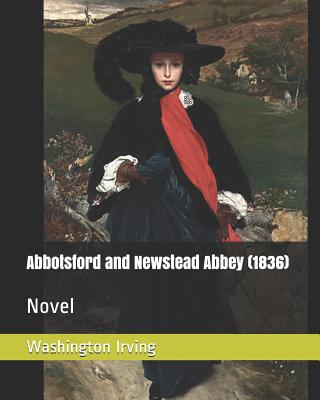 Abbotsford and Newstead Abbey (1836): Novel by Washington Irving