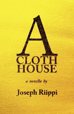 A Cloth House by Joseph Riippi