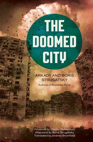 The Doomed City by Boris Strugatsky, Arkady Strugatsky, Andrew Bromfield, Dmitry Glukhovsky