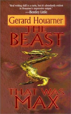 The Beast That Was Max by Gerard Houarner