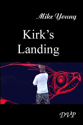 Kirk's Landing by Mike Young