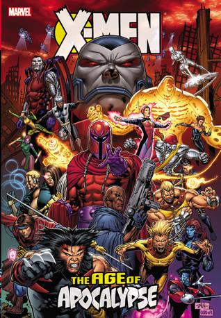 X-Men: Age of Apocalypse Omnibus by Ron Garney, Andy Kubert, Mark Waid, Tony S. Daniel, Scott Lobdell, Jeph Loeb, Roger Cruz, Joe Madureira, Ian Churchill, Fabian Nicieza