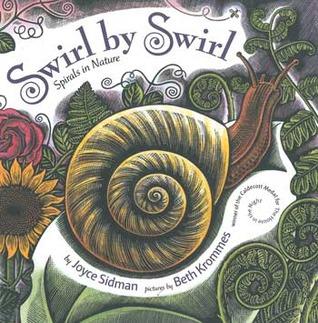 Swirl by Swirl: Spirals in Nature by Joyce Sidman, Beth Krommes