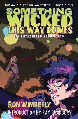 Ray Bradbury's Something Wicked This Way Comes: The Authorized Adaptation by Ray D. Bradbury