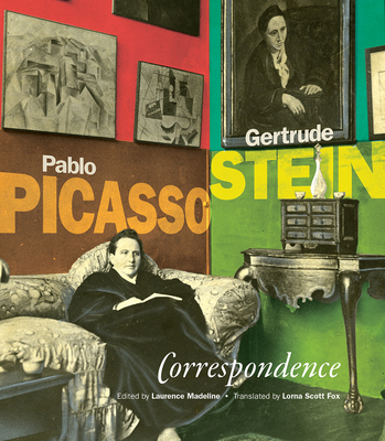 Correspondence: Pablo Picasso and Gertrude Stein by Pablo Picasso, Gertrude Stein